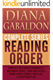 DIANA GABALDON COMPLETE SERIES READING ORDER: Entire Outlander universe in reading order, Outlander series only, Lord John Grey series, short stories, novellas, all non-fiction, and more!