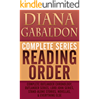 DIANA GABALDON COMPLETE SERIES READING ORDER: Entire Outlander universe in reading order, Outlander series only, Lord John Grey series, short stories, ... all non-fiction, and more! (English Edition)