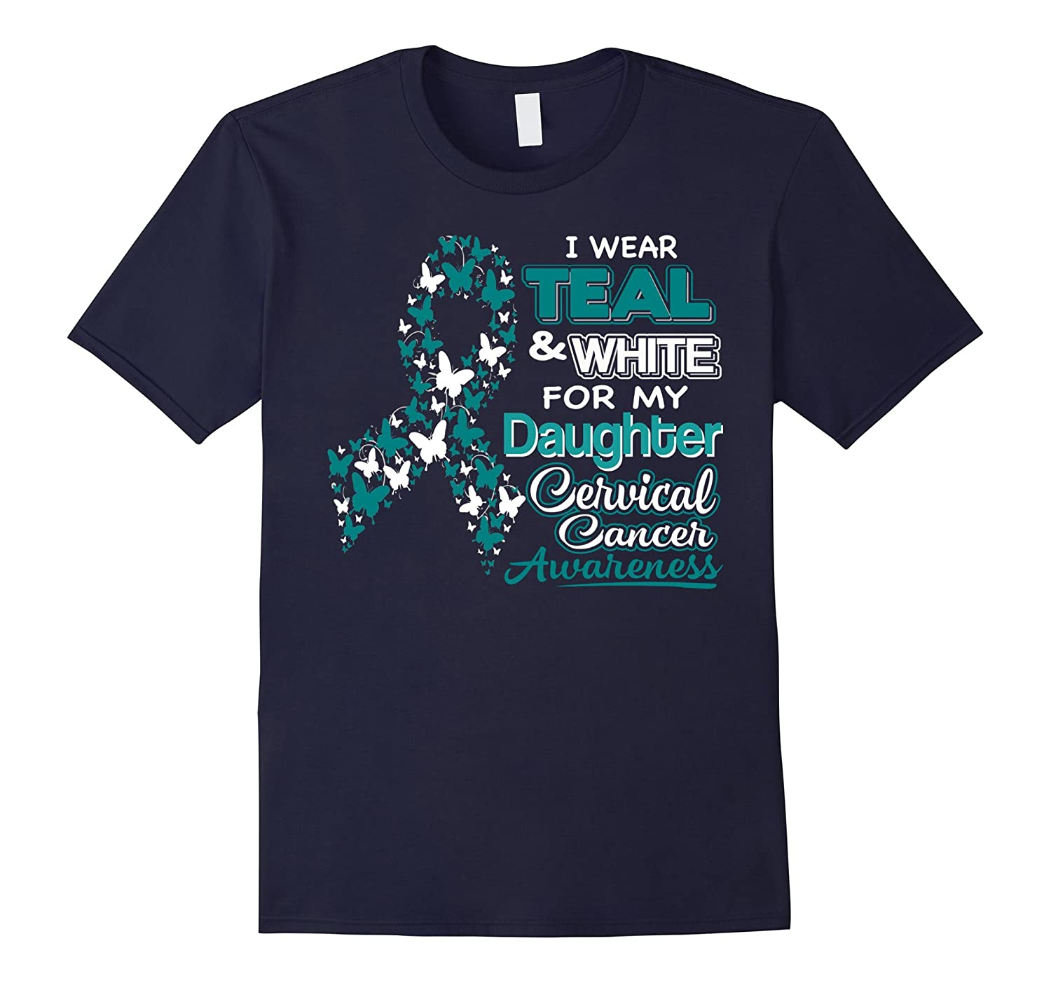CERVICAL CANCER I Wear Teal & White For My Daughter Shirt-Art