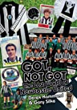 Got, Not Got: Newcastle United: The Lost World of Newcastle United