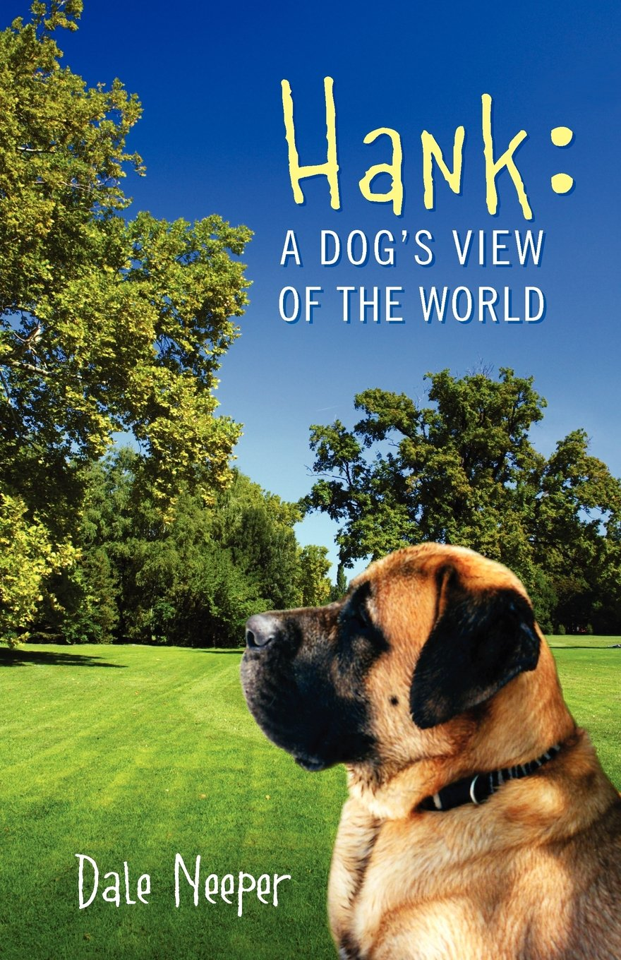 Hank: A Dog's View of the World pdf