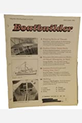Rigging Rules of Thumb / Radius-Chine Metal Hulls / Wooden Deckhouses on Hulls of Wood, Fiberglass, or Steel / Interior Furnishings and Fitting Out, Part 1 / Shilling (Boatbuilder: The Journal of Boat Design and Construction, Volume 8, Number 3, May/June 1990) Mass Market Paperback
