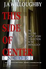 THIS SIDE OF CENTER / ENCORE Kindle Edition
