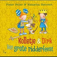 Het grote ridderfeest (Kolletje & Dirk)