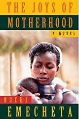The Joys of Motherhood: A Novel Kindle Edition