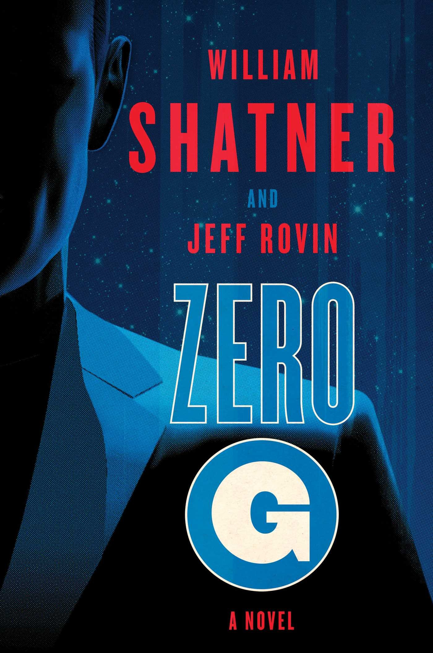 Zerog: Book 1: A Novel (the Samuel Lord Series): William Shatner, Jeff  Rovin: 9781501111556: Amazon: Books