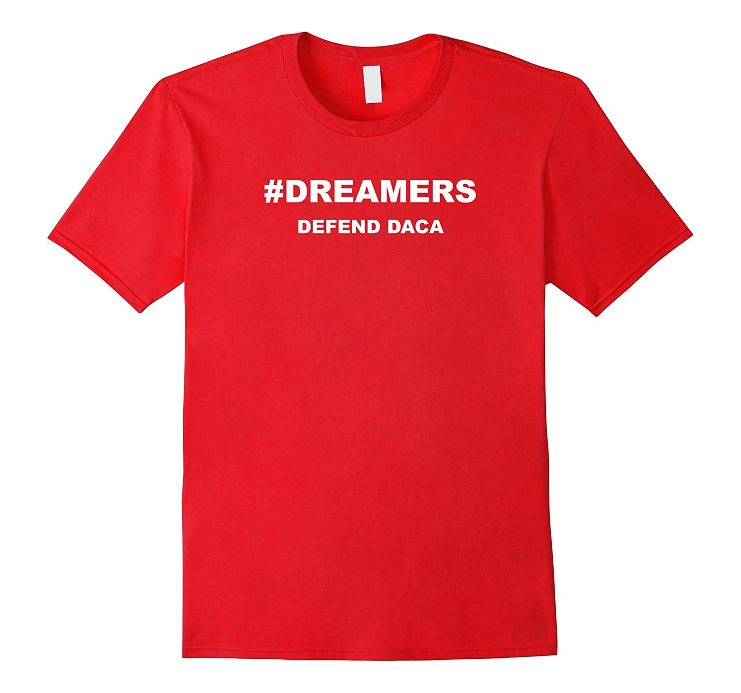#Dreamers Defend DACA Keep Immigrants In America Tshirt-CL