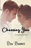Choosing You (A Cedarville Novel Book 3)