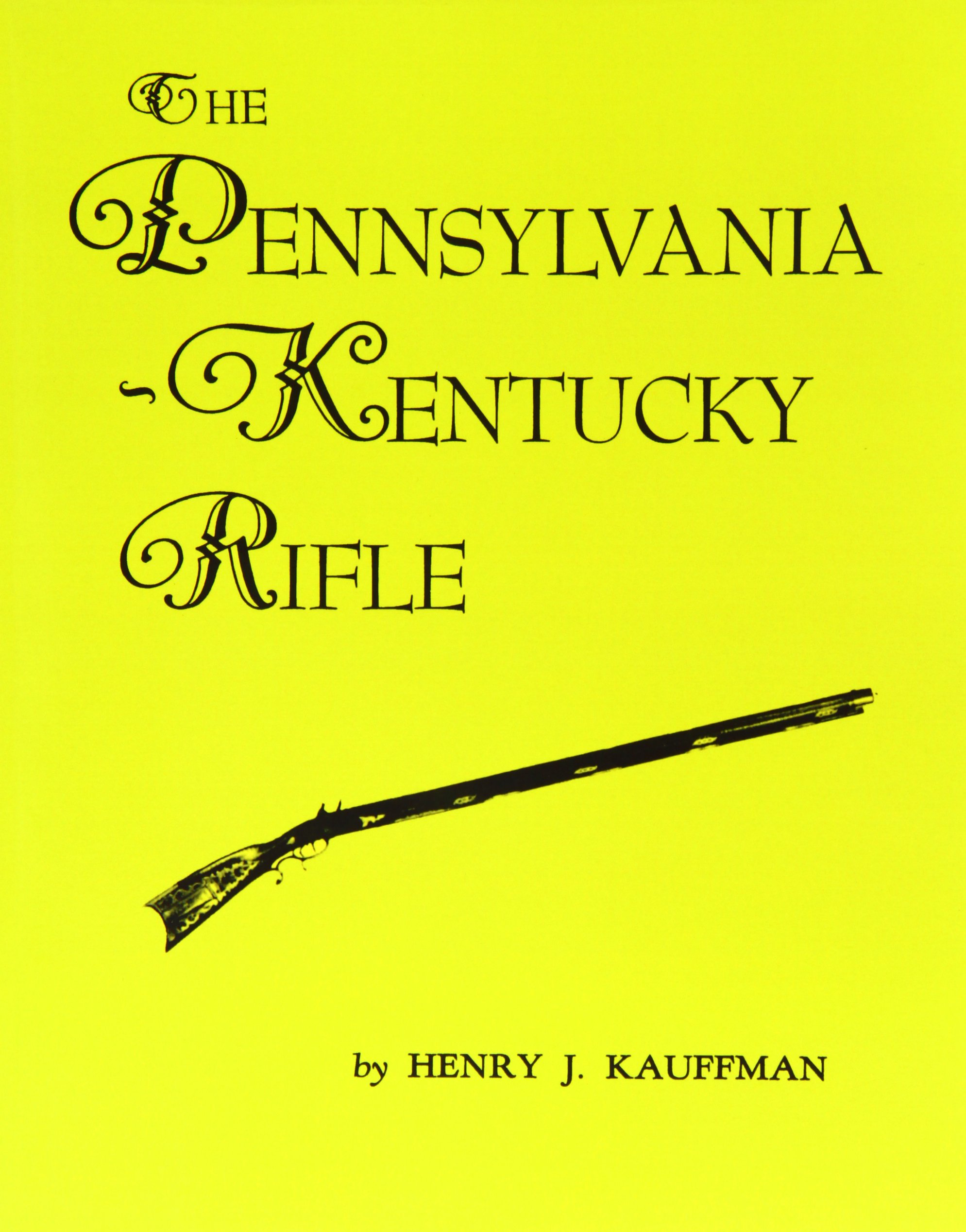 The Pennsylvania - Kentucky Rifle
