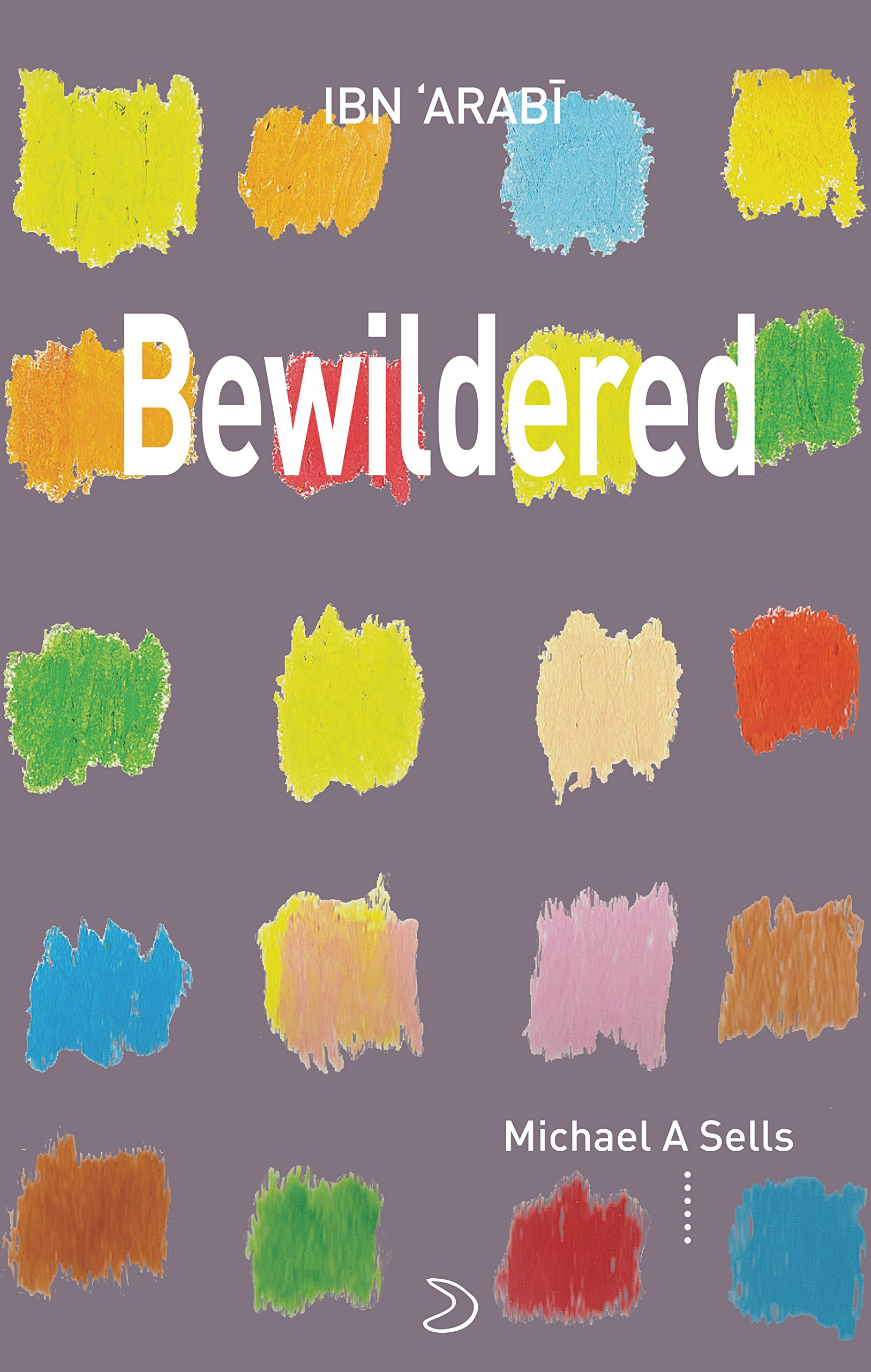 Bewildered: Love Poems from Translation of Desires, Al-'Arabi, Muhyiddin Ibn