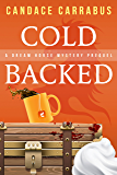 Cold Backed: A Dream Horse Mystery Prequel (short story/prologue)