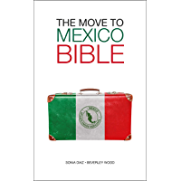 The Move to Mexico Bible (English Edition)