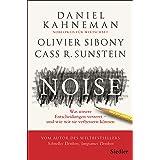 Noise: Was unsere Entscheidungen verzerrt – und wie wir sie verbessern können (German Edition)