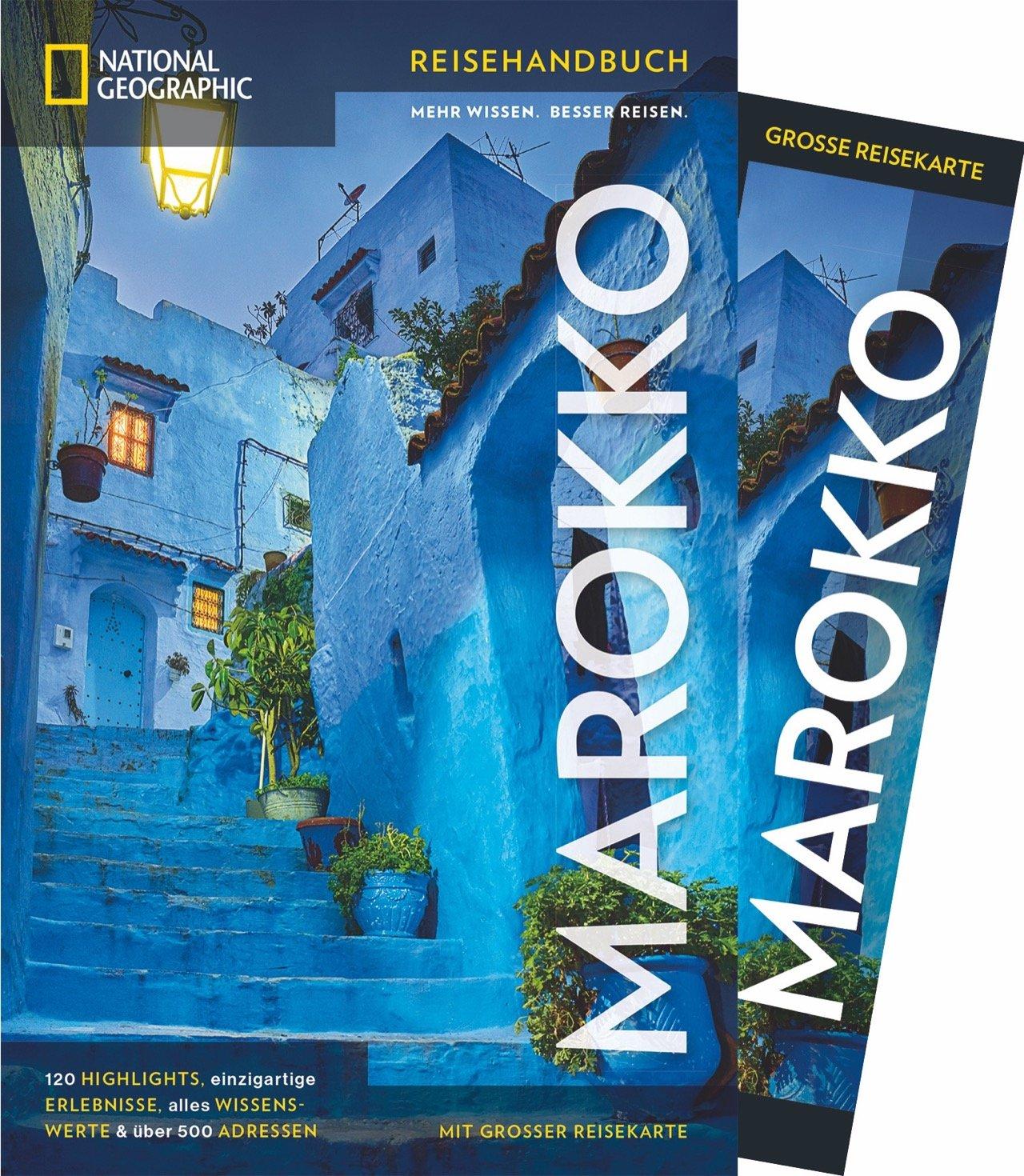 national-geographic-reisehandbuch-marokko-der-ultimative-reisefhrer-mit-ber-500-adressen-und-praktischer-faltkarte-zum-herausnehmen-fr-alle-traveler-neu-2018