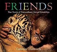 Friends: True Stories Of Extraordinary Animal