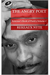 THE ANGRY POET: Rekeaux's Book of Poetry Volume 2 Kindle Edition