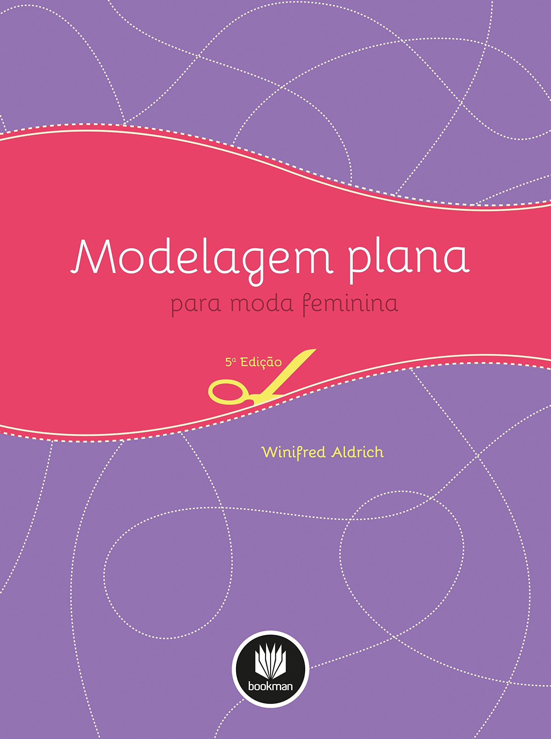 Modelagem Plana Para Moda Feminina (Em Portuguese do Brasil): Winifred Aldrich: 9788582601747: Amazon.com: Books