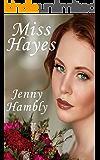 MISS HAYES: A Regency Romance (Miss Wolfraston's Ladies Book 2)