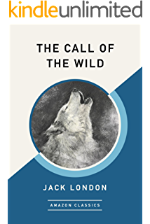 The Call Of The Wild The Original Classic Novel Kindle Edition By London Jack Children Kindle Ebooks Amazon Com