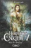 Les Héritiers d'Enkidiev tome 5: Abussos