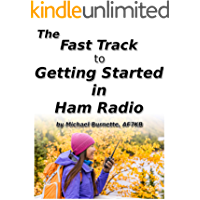 The Fast Track to Getting Started in Ham Radio (Fast Track Ham License Series Book 9)