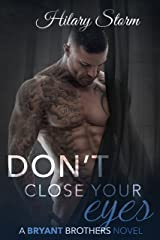 Don't Close Your Eyes (Bryant Brothers Book 1) Kindle Edition