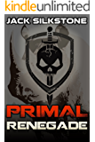 PRIMAL Renegade (A PRIMAL Action Thriller Book 8) (The PRIMAL Series) (English Edition)