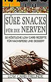 Süße Snacks für die Nerven: 32 köstliche Low Carb Rezepte für Nachspeise und Dessert (Low Carb Freunde 7)