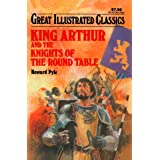 King Arthur and the Knights of the Round Table Great Illustrated Classics