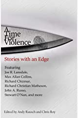 A Time For Violence: Stories with an Edge Kindle Edition