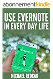 EVERNOTE IN YOUR EVERYDAY LIFE (English Edition)