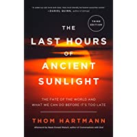 The Last Hours of Ancient Sunlight: Revised and Updated Third Edition: The Fate of the World and What We Can Do Before…