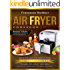 Air Fryer Cookbook: Quick and Easy Low Carb Air Fryer Chicken Recipes to Bake, Fry, Roast and Grill (Easy, Healthy and Delicious Low Carb Air Fryer Series Book 3)