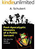 Post Apocalyptic Memoirs of a Public Servant: the day the World croaked