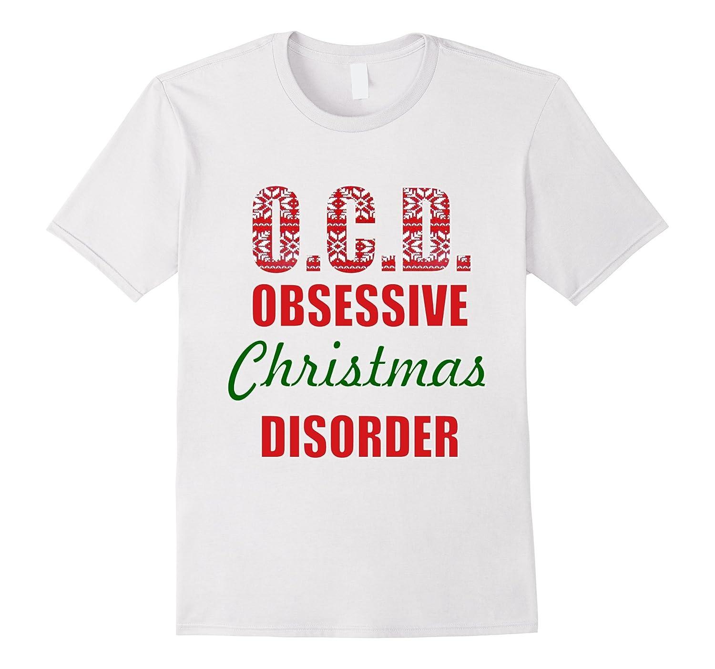 OCD Obsessive Christmas Disorder T shirt-CL – Colamaga