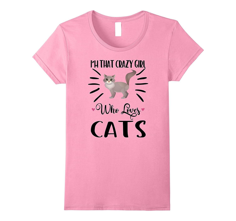 I'm That Crazy Girl Who Loves Cats T shirt Cat print Shirt
