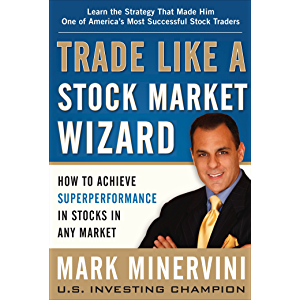 Trade Like a Stock Market Wizard: How to Achieve Super Performance in Stocks in Any Market: How to Achieve…