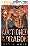 Auctioned to the Dragon: A Paranormal Romance (Dragon Valley Book 3)