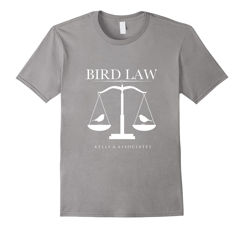 Bird Law T-shirts