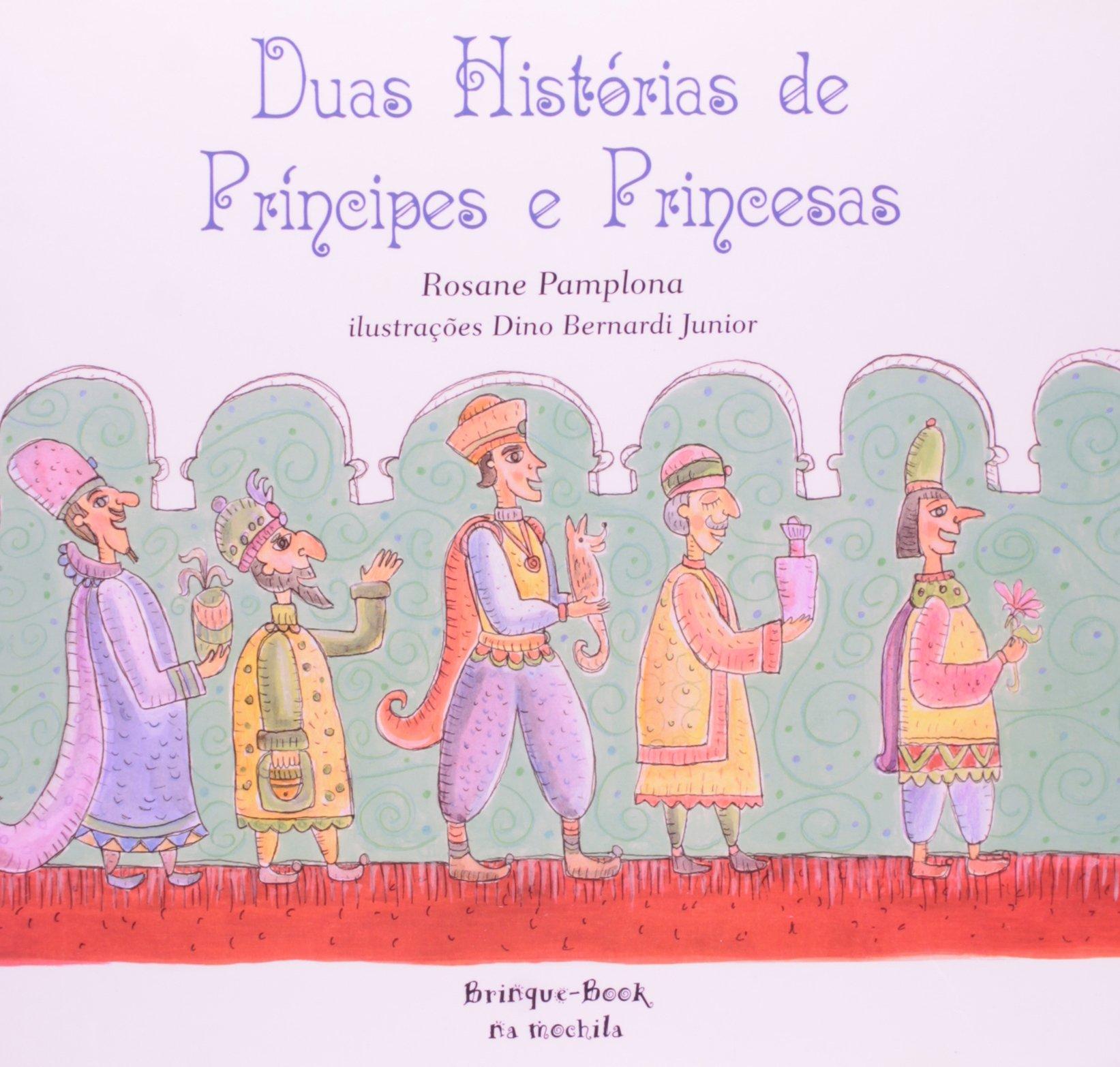 Duas Histórias de Príncipes e Princesas (Em Portuguese do Brasil) (Portuguese Brazilian) Paperback – 2009
