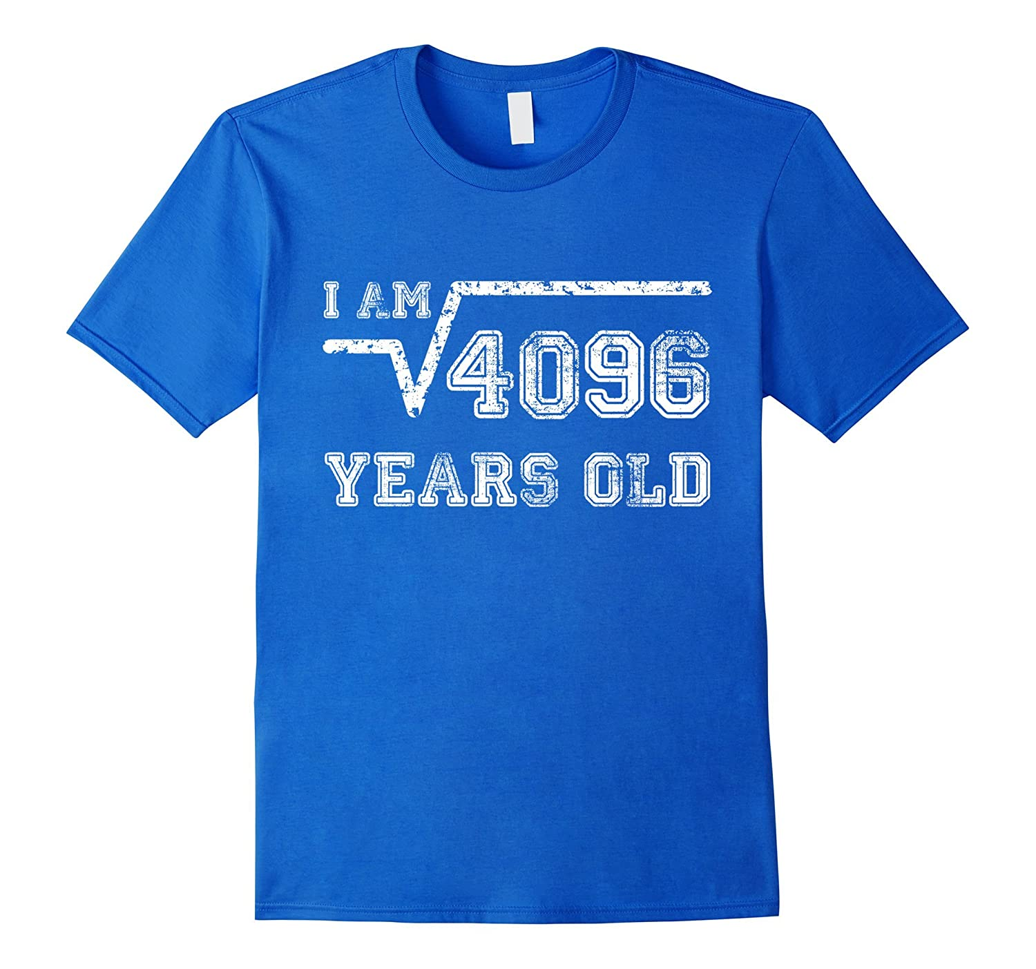 Square Root of 4096 Years Old Tshirt 64th Birthday Gift-PL