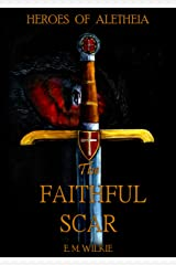 The Faithful Scar (Heroes of Aletheia) Kindle Edition