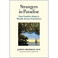 Strangers in Paradise: How Families Adapt to Wealth Across Generations (English Edition)