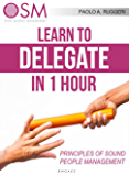 Learn to Delegate in 1 hour (English Edition)