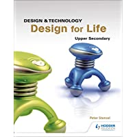 Design for Life: Design and Technology for Upper Secondary Secondary 3-4 S/E and 5 N(A) Textbook