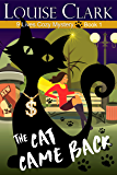 The Cat Came Back (The 9 Lives Cozy Mystery Series Book 1)