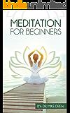 Meditação para iniciantes: jornada para recuperar sua vida com fácil, simples e comprovada passos