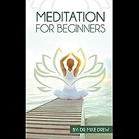 Meditatie voor Beginners: reis naar het terugvorderen van uw leven met Easy, Simple en bewezen stappen