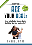 How to ACE Your GCSEs: Inspired by Student Success Stories. We Tell You What Your Teachers Don't.