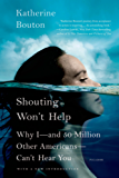 Shouting Won't Help: Why I--and 50 Million Other Americans--Can't Hear You